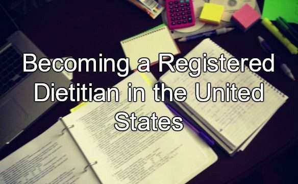 Becoming a Registered Dietitian in the United States